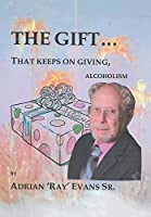 The Gift: That Keeps on Giving, Alcoholism
