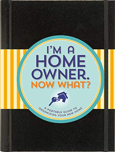 I'm a Homeowner, Now What? (A Logbook for Everything in Your Home)