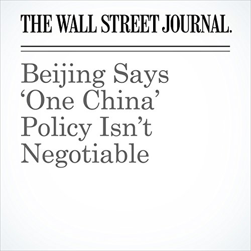 Beijing Says 'One China' Policy Isn't Negotiable cover art