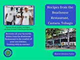 Recipes from the Boathouse Restaurant, Castara, Tobago: Caribbean cooking made easy (English Edition)