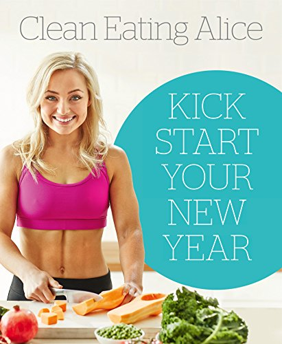 Sampler: Clean Eating Alice: Kick Start Your New Year (English Edition)
