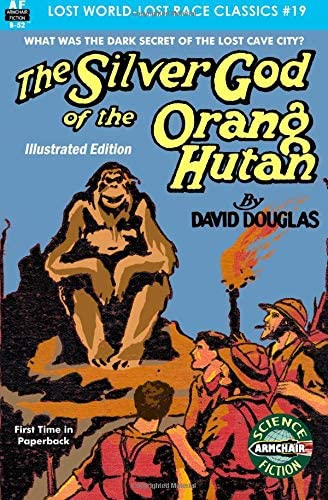 The Silver God of the Orang Hutan Illustrated Edition Lost World Lost Race Classics Volume 19 product image