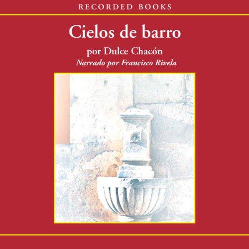 Cielos de Barro [Skies of Clay (Texto Completo)] audiobook cover art