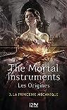 The Mortal Instruments - Les origines, tome 3 : La princesse mécanique par Clare