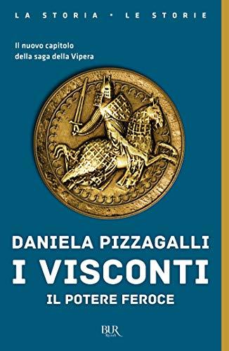 I Visconti. Il potere feroce (Italian Edition)