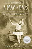 A Map of Days: Miss Peregrine's Peculiar Children (English Edition)