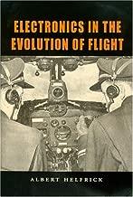 Electronics in the Evolution of Flight (Centennial of Flight Series)