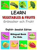 Learn Vegetables and Fruits in Swedish (Swedish Children's Picture Edition) (English Edition)