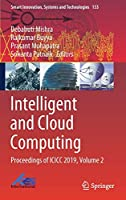 Intelligent and Cloud Computing: Proceedings of ICICC 2019, Volume 2 (Smart Innovation, Systems and Technologies (153))