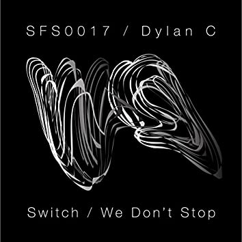 Switch / We Don't Stop