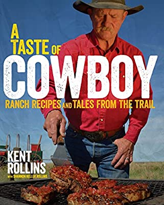 A Taste of Cowboy: Ranch Recipes and Tales from the Trail by Rux Martin/Houghton Mifflin Harcourt