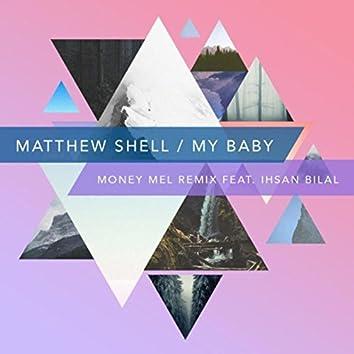 My Baby (Money Mel Remix) [feat. Ihsan Bilal]
