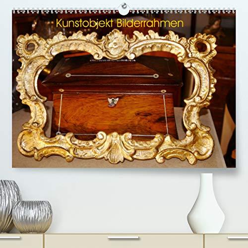 Kunstobjekt Bilderrahmen (Premium, hochwertiger DIN A2 Wandkalender 2021, Kunstdruck in Hochglanz)