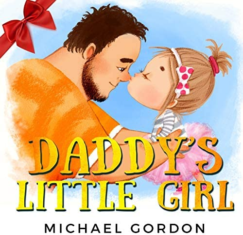 Daddy s Little Girl Childrens book about a Cute Girl and her Superhero Dad Family Life product image