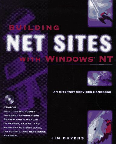Building Net Sites With Windows Nt: An Internet Services Handbook