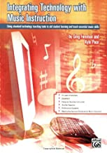 Integrating Technology with Music Instruction: Using standard technology teaching tools to aid student learning and teach essential music skills