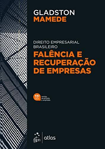 Direito Empresarial Brasileiro - Falência e Recuperação de Empresas
