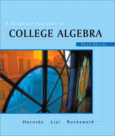 A Graphical Approach to College Algebra (3rd Edition)
