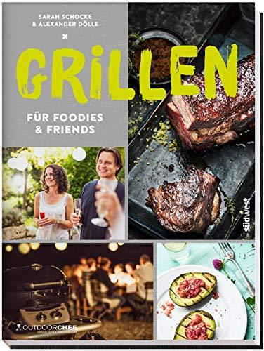 Outdoorchef 14.810.07 Kochbuch Grillen für Foodies & Friends