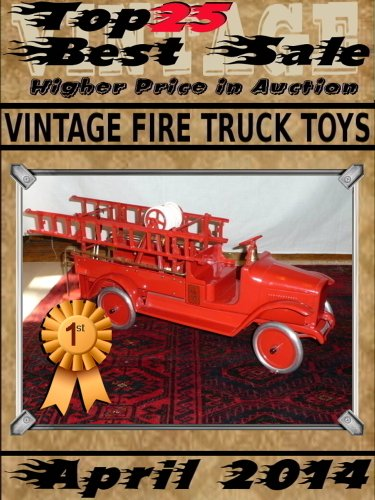 April 2014 - Vintage Fire Truck Toys - Top25 Best Sale - Higher Price in Auction (English Edition)