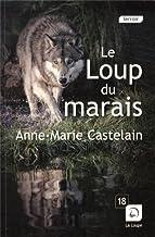 Le loup du marais de Anne-Marie Castelain