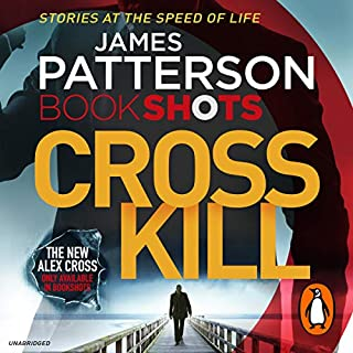 Cross Kill     BookShots              By:                                                                                                                                 James Patterson                               Narrated by:                                                                                                                                 Ruben Santiago-Hudson                      Length: 2 hrs and 25 mins     19 ratings     Overall 3.9