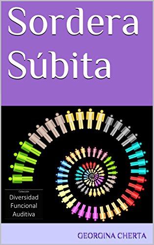 Sordera Súbita (Diversidad Funcional Auditiva nº 5)