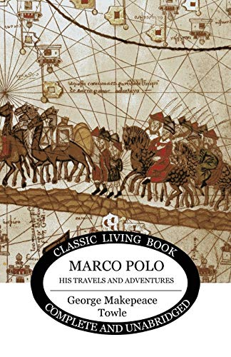 Compare Textbook Prices for Marco Polo: his travels and adventures  ISBN 9781925729221 by Towle, George Makepeace