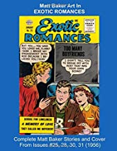 Matt Baker Art In EXOTIC ROMANCES -- Complete Matt Baker Stories and Cover From Issues #25, 28, 30, 31 (1956) (Golden Age Reprints by StarSpan)