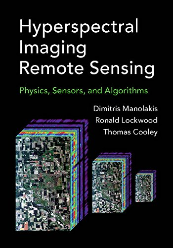 Hyperspectral Imaging Remote Sensing: Physics, Sensors, and Algorithms (English Edition)