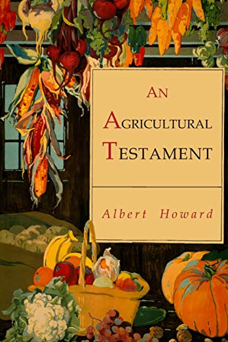 Compare Textbook Prices for An Agricultural Testament Illustrated Edition ISBN 9781946963185 by Howard, Albert