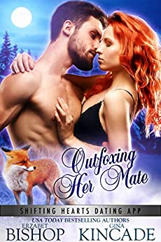 Outfoxing Her Mate (Shifting Hearts Dating App Book 5) by [Erzabet Bishop, Gina Kincade]