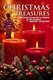 A Christmas to Treasure: Discover the History & Origins of the Season's Greatest Traditions