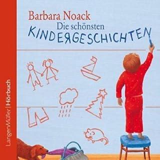 Die schönsten Kindergeschichten                   Autor:                                                                                                                                 Barbara Noack                               Sprecher:                                                                                                                                 Melanie Manstein                      Spieldauer: 1 Std. und 16 Min.     5 Bewertungen     Gesamt 4,8