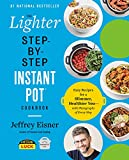The Lighter Step-By-Step Instant Pot Cookbook: Easy Recipes for a Slimmer, Healthier You―With Photographs of Every Step