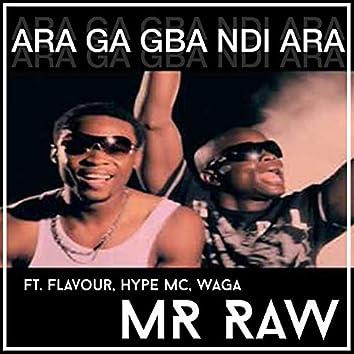 Ara Ga Gba Ndi Ara (feat. Hype MC, Flavour & Waga)