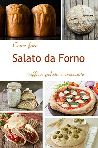 COME FARE SALATO DA FORNO: Soffice, Goloso e Croccante - Le Ricette