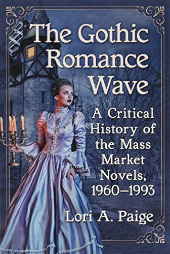 Compare Textbook Prices for The Gothic Romance Wave: A Critical History of the Mass Market Novels, 1960-1993  ISBN 9781476675657 by Lori A. Paige