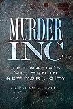 Murder, Inc.:: The Mafia's Hit Men in New York City (True Crime)