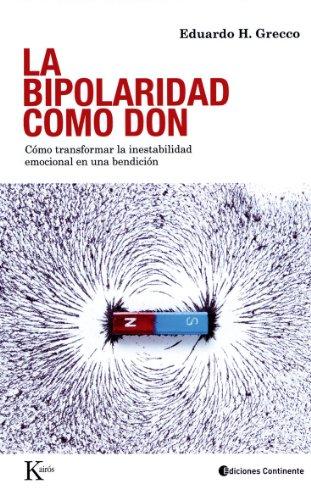 BIPOLARIDAD COMO DON:Cómo transformar la inestabilidad emocional en una bendición (Spanish Edition