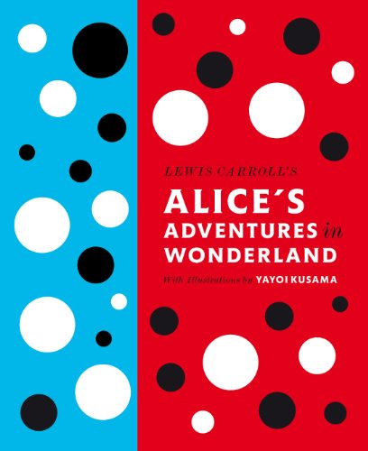 Lewis Carroll\'s Alice\'s Adventures in Wonderland: With Artwork by Yayoi Kusama (A Penguin Classics Hardcover)