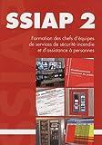 SSIAP 2 - Formation des chefs d'équipes de services de sécurité incendie et d'assistance à personnes