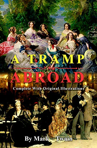 A TRAMP ABROAD: (Complete With Original illustrations) (English Edition)