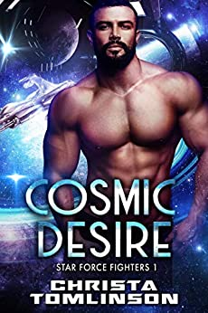 Cosmic Desire (Star Force Fighters Book 2) by [Christa Tomlinson]