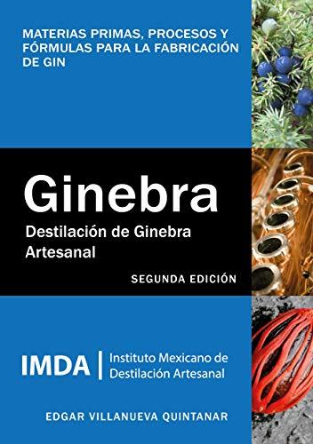 Destilación de ginebra artesanal: Materias primas, procesos y fórmulas para la...