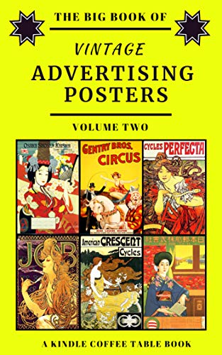 The Big Book of Vintage Advertising Posters - Volume Two: A Kindle Coffee Table Book (English Edition)