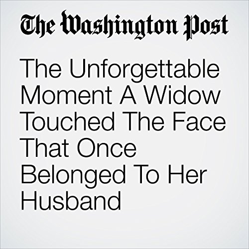 The Unforgettable Moment A Widow Touched The Face That Once Belonged To Her Husband copertina