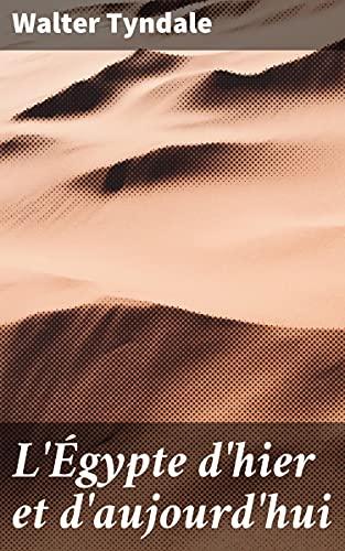 Couverture du livre L'Égypte d'hier et d'aujourd'hui