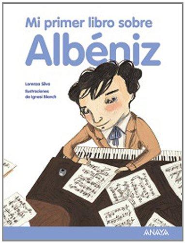 Mi primer libro sobre Albéniz (Otras Colecciones - Libros Singulares - Mi Primer Libro)