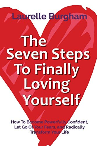 The Seven Steps To Finally Loving Yourself